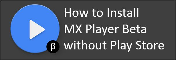 install MX Player beta on android device